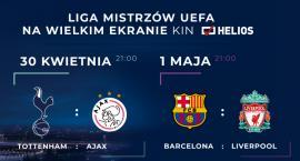 Liga Mistrzów w Kinie Helios - Zapraszamy na półfinały !!!