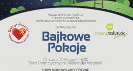 """Modny Białystok Pomaga – stworzyć kolejny """"Bajkowy Pokój"""" podopiecznych hospicjum dla dzieci"""