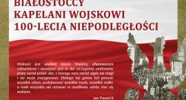 W poniedziałek poznamy kapelanów Wojska Polskiego związanych z Białymstokiem