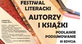 """""""Autorzy i książki. Podlaskie podsumowanie"""". Wkrótce rozpocznie się III Festiwal Literacki"""