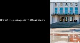 80 lat Teatru Dramatycznego w 100 latach niepodległości Białegostoku