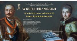 W Kręgu Branickich – nowa wystawa w białostockim Ratuszu
