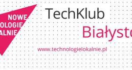 TechKlub Białystok – spotkanie 2