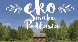 EkoSmaki Podlasia w Muzeum Kultury Ludowej już w weekend