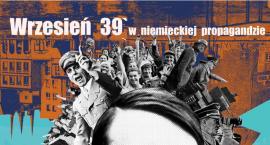 Wrzesień 1939 w niemieckiej propagandzie – wystawa w Muzeum Historycznym