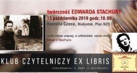 Na spotkaniu Klubu Ex Libris będzie rozmowa o Stachurze