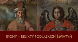 Ikony z podlaskich świątyń będzie można zobaczyć na wystawie w Supraślu