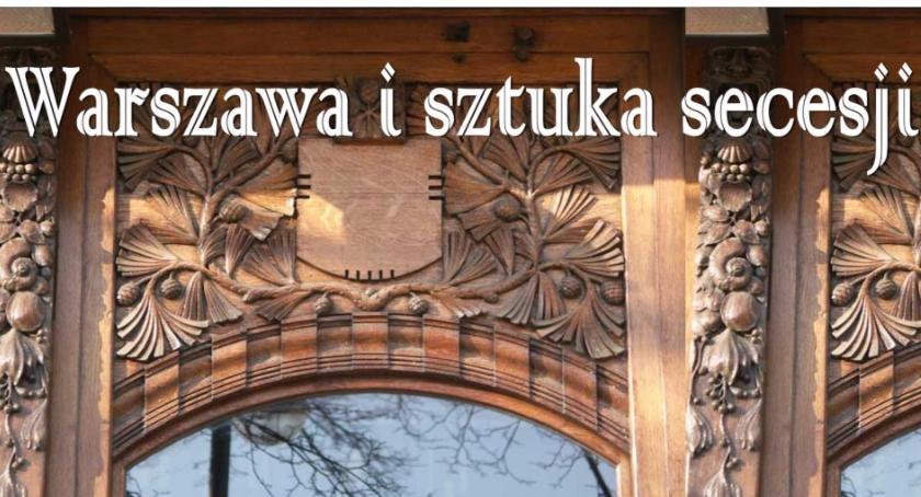 historia, Warszawa sztuka secesji - zdjęcie, fotografia