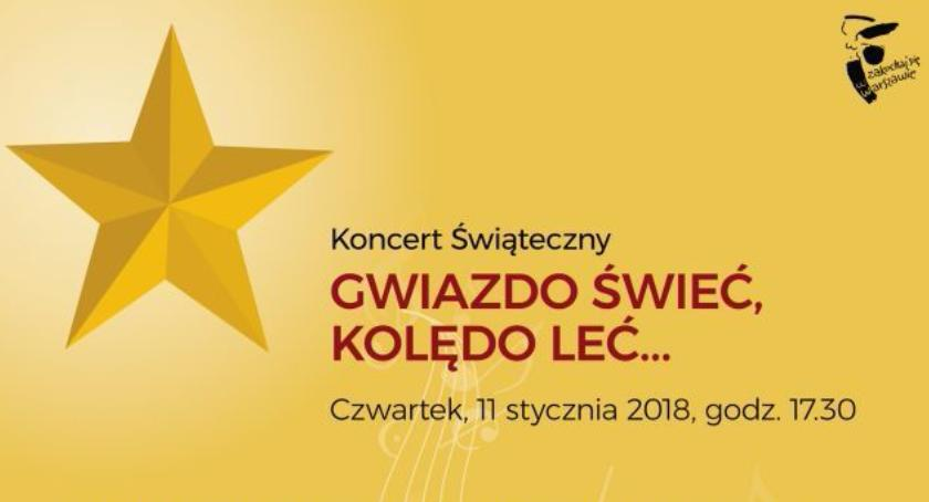 """wydarzenia, Koncert Świąteczny """"GWIAZDO ŚWIEĆ KOLĘDO - zdjęcie, fotografia"""