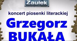 Grzegorz Bukała w ZAUŁKU