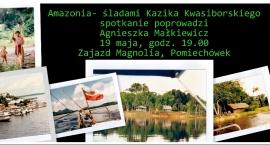 Amazonia- śladami Kazika Kwasiborskiego