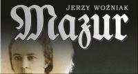 Mazur. Książka, na którą czeka Polska? Promocja książki w Rembertowie przewidziana w październiku!