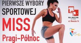 Pierwsze wybory Sportowej Miss Pragi-Północ