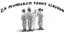Za mundurem panny sznurem, czyli wojsko z perspektywy cywila
