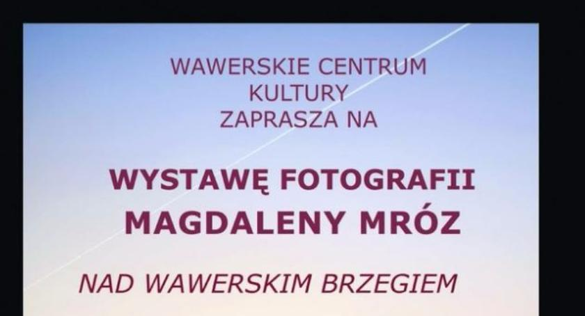 """Wystawy, Wystawa fotografii """"Nad wawerskim brzegiem"""" - zdjęcie, fotografia"""