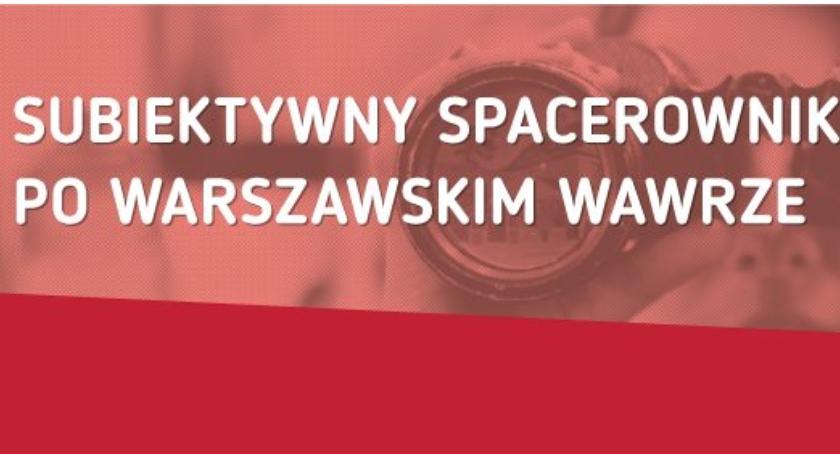 NGO, Subiektywny spacerownik warszawskim Wawrze - zdjęcie, fotografia