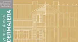 Jak wyremontować Świdermajera - poradnik dla tych, którzy chcą ratować historyczne budynki