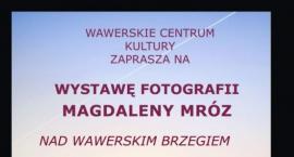 """Wystawa fotografii """"Nad wawerskim brzegiem"""""""