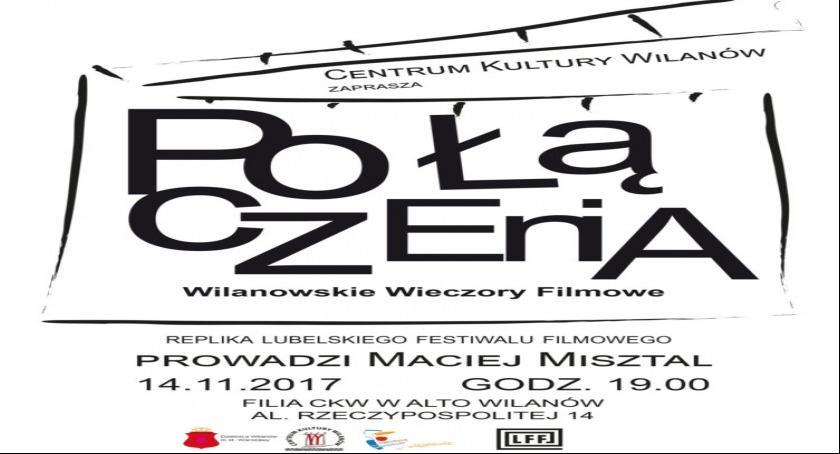 """Film, """"Połączenia"""" Wilanowskie wieczory filmowe najbliższy pokaz listopada - zdjęcie, fotografia"""