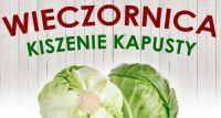 Powsińska Wieczornica - Kiszenie Kapusty