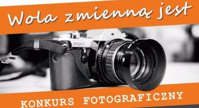 """Polecamy, Konkurs fotograficzny """"Wola zmienną jest"""" - zdjęcie, fotografia"""