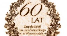 Jubileusz 60-lecia Zespołu Szkół im. Jana Śniadeckiego w Wyszogrodzie .
