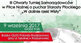 III Otwarty Turniej Samorządowców w Piłce Nożnej o puchar Starosty Płockiego ,,W dolinie rzeki Wisły