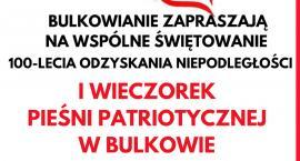 I Wieczorku Pieśni Patriotycznej,  9 listopada godz. 18.00 w OSP w Bulkowie