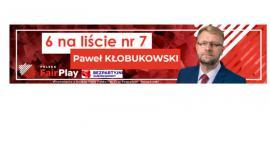 Paweł Kłobukowski lista nr 7 Polska Fair Play Bezpartyjni Gwiazdowskl