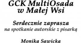 Gminne Centrum Kultury MultiOsada   Zaprasza na spotkanie autorskie z pisarką Moniką Sawicką.