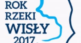 Rok 2017 Rokiem Rzeki Wisły