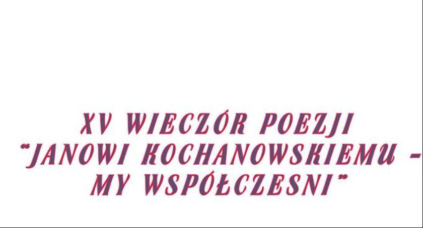 Wydarzenia, Wieczór Poezji Janowi Kochanowskiemu współcześni - zdjęcie, fotografia