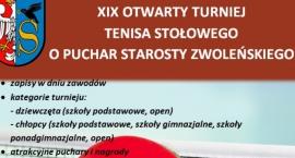 XIX OTWARTY TURNIEJ TENISA STOŁOWEGO O PUCHAR STAROSTY ZWOLEŃSKIEGO