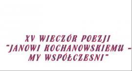 XV Wieczór Poezji Janowi Kochanowskiemu - my współcześni
