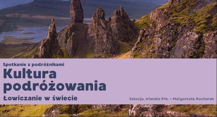 Spotkania, Małgorzata Kucharek zachęci odwiedzenia Szkocji Irlandii - zdjęcie, fotografia