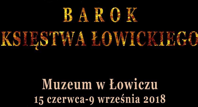"""Wystawy, """"Barok Księstwa Łowickiego"""" wystawa unikalnych eksponatów - zdjęcie, fotografia"""