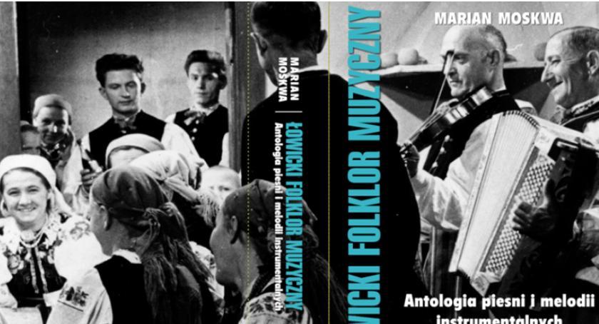 """Spotkania, Promocja antologii """"Łowicki Folklor Muzyczny"""" - zdjęcie, fotografia"""