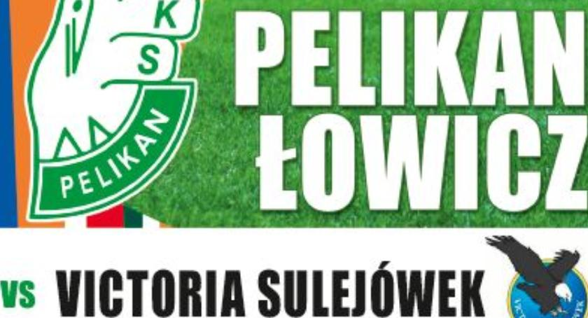 Piłka nożna, Pelikan Łowicz podejmie Victorię Sulejówek transmisji - zdjęcie, fotografia
