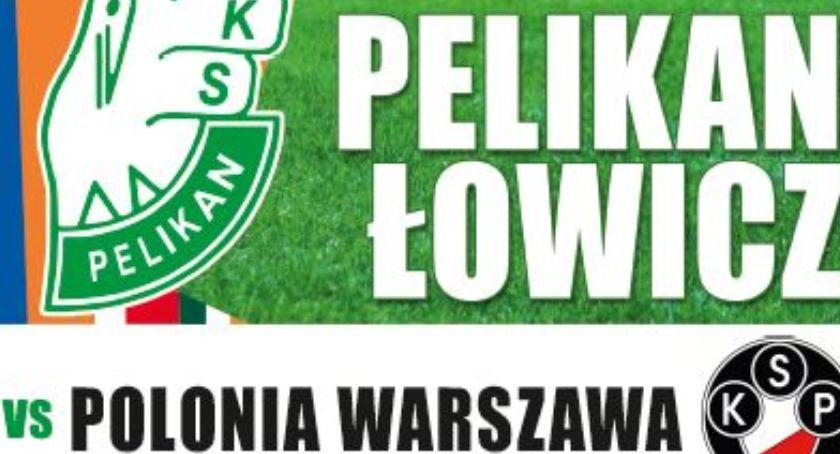 Piłka nożna, Piłkarska środa Łowiczu Pelikan zagra Polonią Warszawa - zdjęcie, fotografia