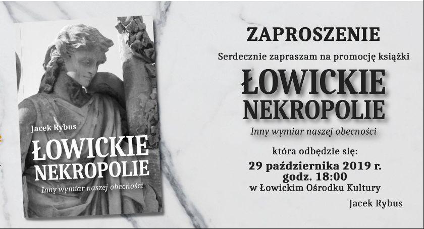 """Spotkania, Promocja książki Jacka Rybusa """"Łowickie nekropolie tydzień - zdjęcie, fotografia"""