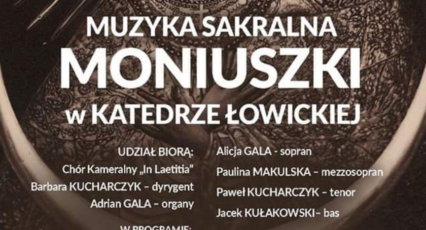 """Koncerty, Zaproszenie koncert """"Muzyka sakralna Moniuszki Katedrze Łowickiej"""" - zdjęcie, fotografia"""