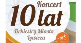 Orkiestra Miasta Łowicza zaprasza na jubileuszowy koncert