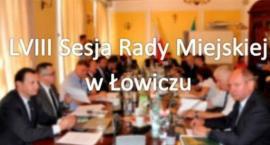 Trwa LVIII sesja Rady Miejskiej w Łowiczu