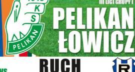 Transmisja meczu Pelikan Łowicz – Ruch Wysokie Mazowieckie