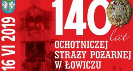OSP w Łowiczu będzie świętować 140-lecie swojego istnienia (program)