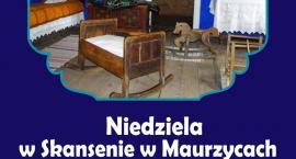 Spędź niedzielę w Muzeum Wsi Łowickiej w Maurzycach (PROGRAM)
