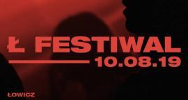 Wygraj wejściówki na Ł Festiwal 2019 - WYNIKI KONKURSU!