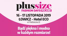Plus Size Fashion Days Poland. Pokazy i targi mody plus size w Łowiczu (PROGRAM)