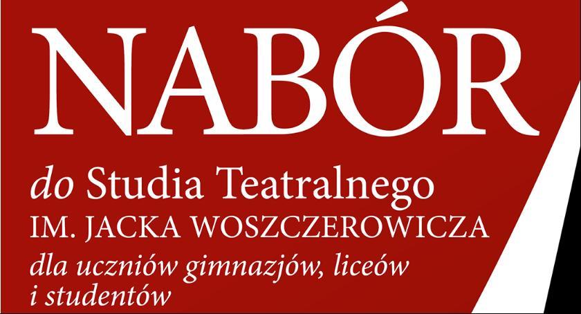 Wydarzenia, Nabór Studia Teatralnego Woszczerowicz - zdjęcie, fotografia