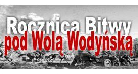 Obchody 78 Rocznicy Bitwy pod Wolą Wodyńską.